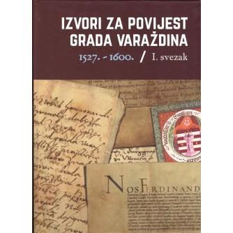 Izvori za povijest grada Varaždina 1527.-1600.